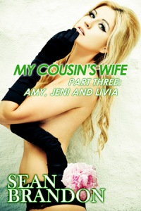My Cousin's Wife Part Three: Amy, Jeni and Livia